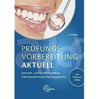 Prüfungsvorbereitung aktuell - Zahnmedizinische Fachangestellte: Zwischen- und Abschlussprüfung