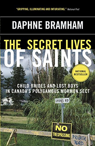 The Secret Lives of Saints: Child Brides and Lost Boys in Canada's Polygamous Mormon Sect by Vintage Canada