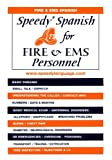 Speedy Spanish for Fire and EMS Personnel, Babe Hart, 1882196066