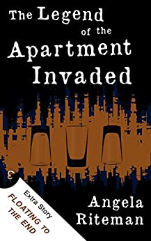 The Legend of the Apartment Invaded + Floating to the End (The Book of Lost Urban Legends 1) by [Riteman, Angela, Wilbourne, Anthony R.]