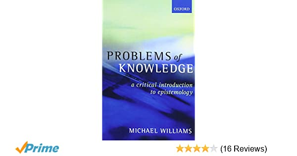 Amazon problems of knowledge a critical introduction to amazon problems of knowledge a critical introduction to epistemology 9780192892560 michael williams books fandeluxe Choice Image