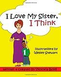 I Love My Sister, I Think, Victoria Boyd, 1453762515