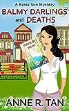 Balmy Darlings and Deaths (A Raina Sun Mystery Book 4)