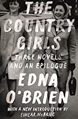 """A treasure of world literature back in print, featuring a new introduction by Eimear McBride              The country girls are Caithleen """"Kate"""" Brady and Bridget """"Baba"""" Brennan, and their story begins in the repressive atmosp..."""