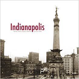 Indianapolis: The Bass Photo Company Collection: Susan Sutton:  9780871952615: Amazon.com: Books