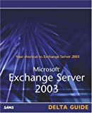 Microsoft Exchange Server 2003 Delta Guide, David McAmis and Don Jones, 0672325853