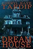 Dream House: A Short Story