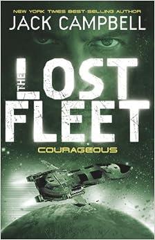 The Lost Fleet: Courageous Bk. 3 (Lost Fleet 3)