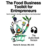 The Food Business Tool Kit for Entrepreneurs: How to Research, Develop and Produce a New Food Product | Rachel Zemser