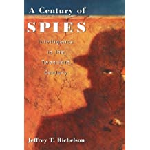 A Century of Spies: Intelligence in the Twentieth Century