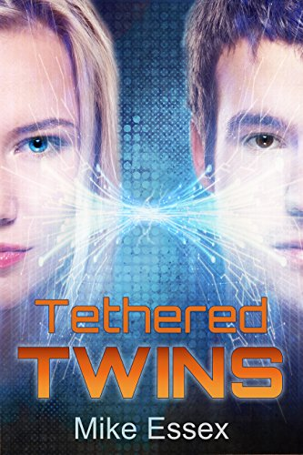 Tethered Twins (Action Packed Dystopian Sci-Fi)