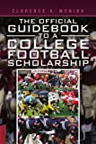 The Official Guidebook to a College Football Scholarship, Clarence K. Moniba, 1456898124