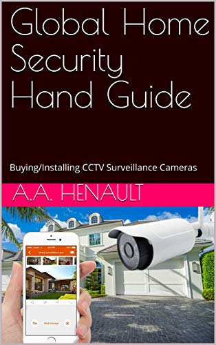 (Global Home Security Hand Guide: Buying/Installing CCTV Surveillance Cameras)
