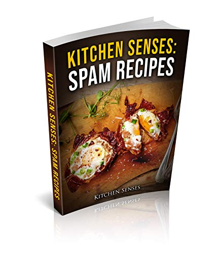 Kitchen Senses: Spam Recipes: The Spam Cookbook For Spam Lovers by [Senses, Kitchen]