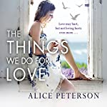 The Things We Do For Love | Alice Peterson