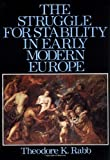 The Struggle for Stability in Early Modern Europe, Rabb, Theodore K., 0195019563