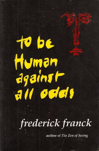 To Be Human Against All Odds (Nanzan Studies in Religion and Culture)
