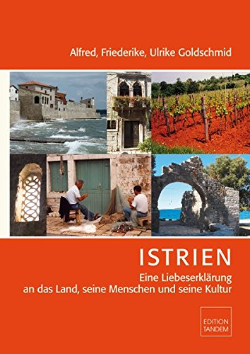 ISTRIEN: Eine Liebeserklärung an das Land, seine Menschen und seine Kultur