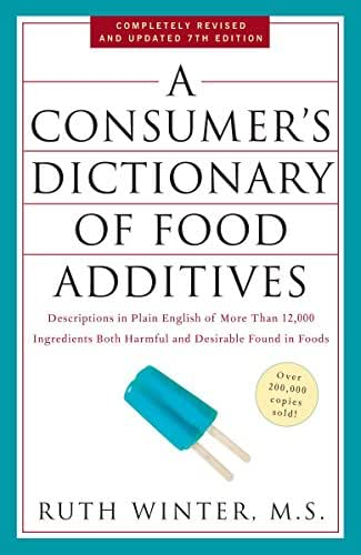 A Consumer's Dictionary of Food Additives, 7th Edition: Descriptions in Plain English of More Than 12,000 Ingredients Both Harmful and Desirable Found in Foods
