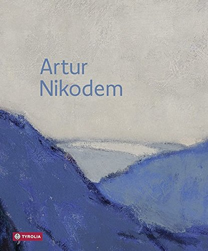 Artur Nikodem: Maler und Fotograf der Moderne. Mit Texten von Gertraud Buchberger, Günther Dankl, Monika Faber und Elio Krivdic und einem Beitrag von Martin Krulis.