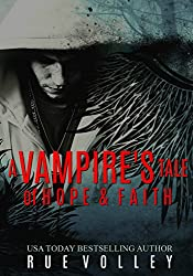 A Vampire's Tale of Hope and Faith (A Vampire's Tale Book 6)