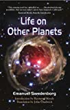 Life on Other Planets, Emanuel Swedenborg, 0877853207
