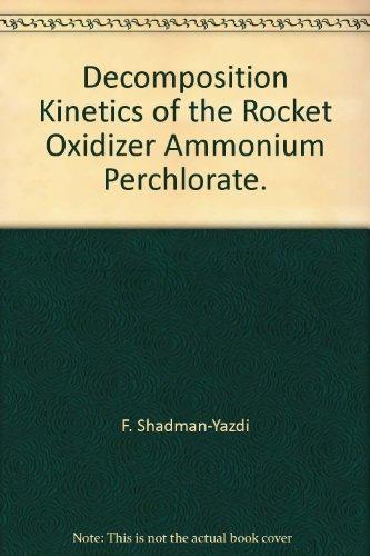 Decomposition Kinetics of the Rocket Oxidizer Ammonium Perchlorate. (Rocket Perchlorate Ammonium)