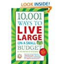10,001 Ways to Live Large on a Small Budget