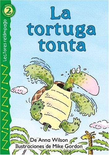 La tortuga tonta (The Foolish Turtle), Level 2 (Lightning Readers (Spanish)) (Spanish Edition)