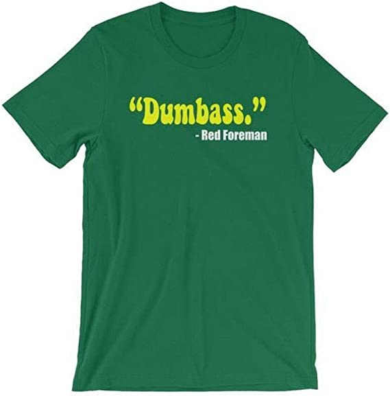 Amazon.com: Dumbass-Red-Foreman-Unisex-T-Shirt: Clothing