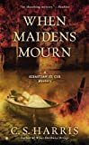 img - for When Maidens Mourn: A Sebastian St. Cyr Mystery by C.S. Harris (2013-03-05) book / textbook / text book