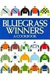 Bluegrass Winners: A Cookbook by Kentucky Garden Club of Lexington (1985-01-02)