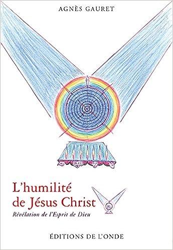 Livre gratuits L'humilité de Jésus Christ : Révélation de l'esprit de Dieu pdf, epub ebook