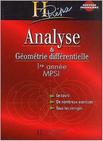 Téléchargez Analyse et géométrie différentielle, MPSI 1ère année : Cours et exercices corrigés EPUB gratuitement en Français