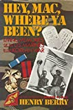 img - for Hey, Mac, Where Ya Been?: Living Memories of the U.S. Marines in the Korean War book / textbook / text book