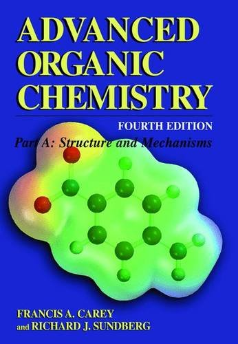 Advanced Organic Chemistry: Structure and Mechanisms (Advanced Organic Chemistry / Part A: Structure and Mechanisms)