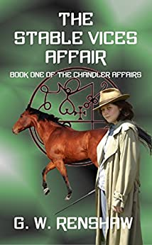 The Stable Vices Affair: Book One of the Chandler Affairs by [Renshaw, G.]