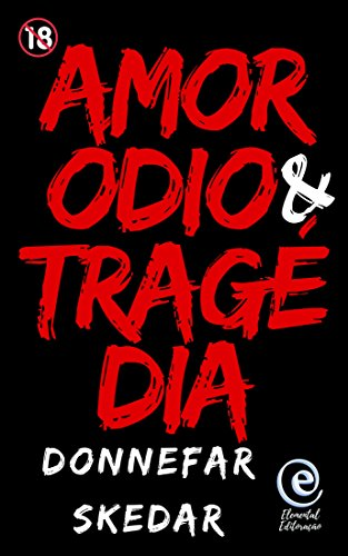 Amor, Ódio & Tragédia