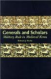 Generals and Scholars, Edward J. Shultz, 0824821882