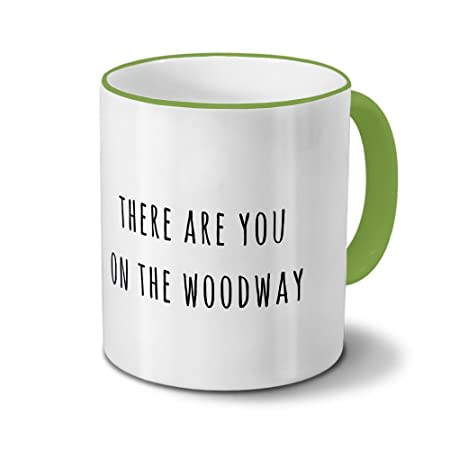 there are you on the woodway saying quotes mug coffee cup mug