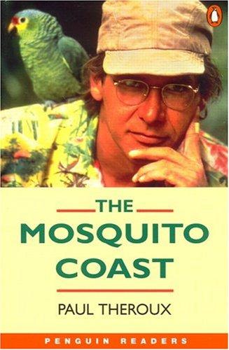 The Mosquito Coast (Penguin Readers, Level 4)...