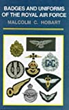 RAF Uniforms and Badges, Malcolm Hobart, 0850527392