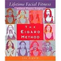 Eigard Method Lifetime Facial Fitness Without Plastic Surgery