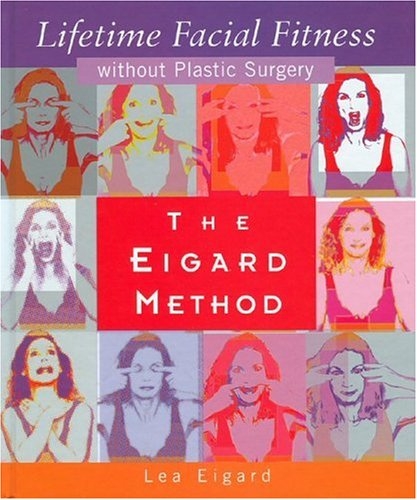 The Eigard Method Lifetime Facial Fitness Without Plastic Surgery