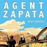 Agent Zapata | Mary Cuddehe