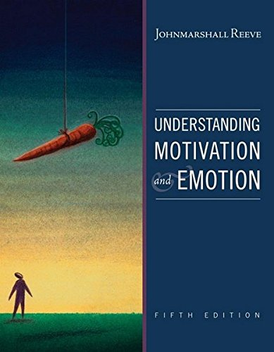 Understanding Motivation and Emotion, 5th Edition