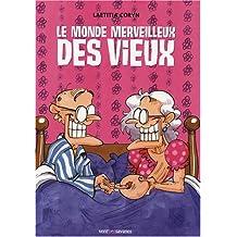 MONDE MERVEILLEUX DES VIEUX (LE)