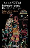 The Ethics of Interpersonal Relationships, Robert W. Firestone and Firestone, 1855756056
