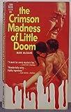 The Crimson Madness of Little Doom
