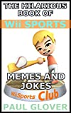 The Hilarious Book Of Wii Sports Memes And Jokes